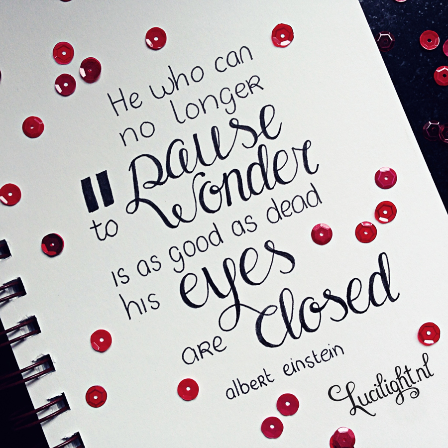 pause and wonder - quote by Einstein - lettering by Lucilight