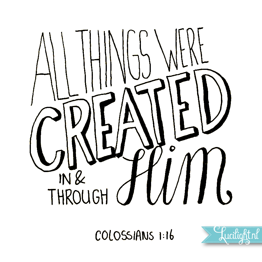 colossians created in and through him handlettering by lucilight